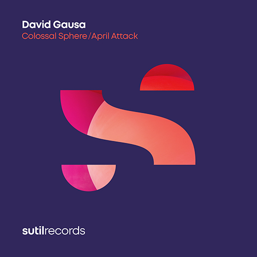 "David Gausa ""Colossal Sphere / April Attack"" EP"